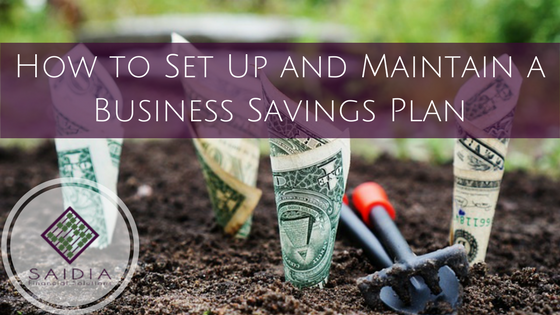 how to set up and maintain a business savings plan