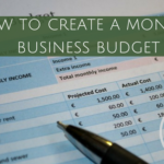 How to Create a Monthly Budget for Your Business